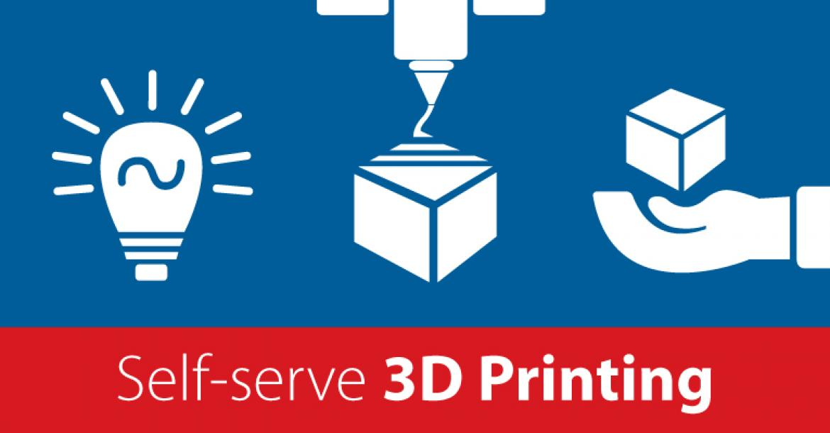 Image of Self-serve 3D Printing.